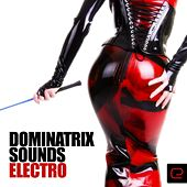 Dominatrix Sounds-Electro - EP by Various Artists