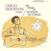Songs Of Woody Guthrie by Cisco Houston