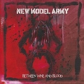 Between Wine and Blood de New Model Army