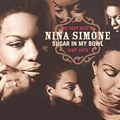 The Very Best Of Nina Simone 1967-1972 - Sugar In My Bowl de Nina Simone