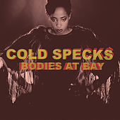 Bodies At Bay von Cold Specks