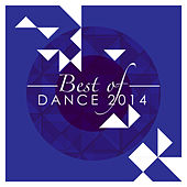 Best of Dance 2014 by Various Artists