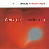 Cerca de la Revolución: Tributo a Charly de Various Artists