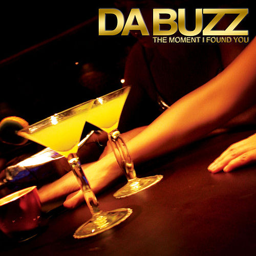 The Moment I Found You by Da Buzz