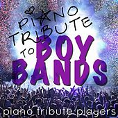 Piano Tribute to Boy Bands by Piano Tribute Players