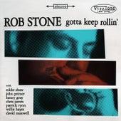 Gotta Keep Rollin' de Rob Stone