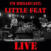 FM Broadcast Little Feat Live by Little Feat