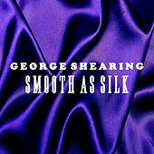 Smooth as Silk by George Shearing