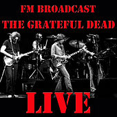 FM Broadcast: Grateful Dead Live de Grateful Dead