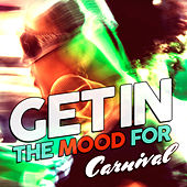 Get In The Mood For Carnival de Various Artists