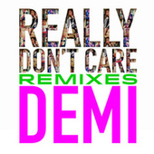 Really Don't Care Remixes di Demi Lovato