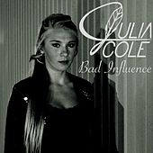 Bad Influence by Julia Cole