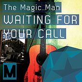 Waiting For Your Call by Magic Man