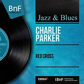 Red Cross (Mono Version) by Charlie Parker