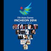 2014 Incheon Asian Games (Official Album) von Various Artists