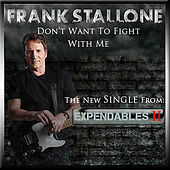 Don't Want to Fight With Me (From the Motion Picture the Expendables 2) de Frank Stallone