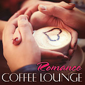 Coffee Lounge: Romance by Various Artists