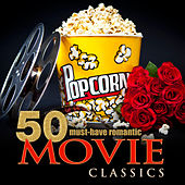 50 Must-Have Romantic Movie Classics by Various Artists