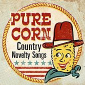 Pure Corn: Country Novelty Songs de Various Artists