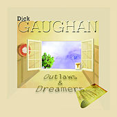 Outlaws & Dreamers by Dick Gaughan
