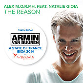 The Reason - Taken from 'A State Of Trance at Ushuaïa, Ibiza 2014' by Alex M.O.R.P.H.