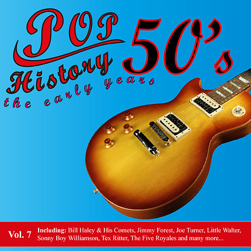 Pop History 50's - The Early Years, Vol. 7 by Various Artists