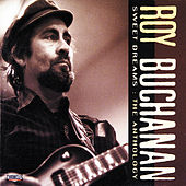 Sweet Dreams: The Anthology by Roy Buchanan
