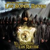 El Regreso De Los Reyes von Cruz Martinez presenta Los Super Reyes