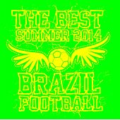 The Best Summer 2014 Brazil Football (Marvelous Soccer Dance Player) by Various Artists