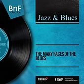 The Many Faces of the Blues (Mono Version) by Various Artists