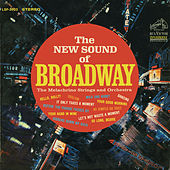 The New Sound of Broadway by The Melachrino Strings