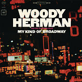 My Kind Of Broadway by Woody Herman