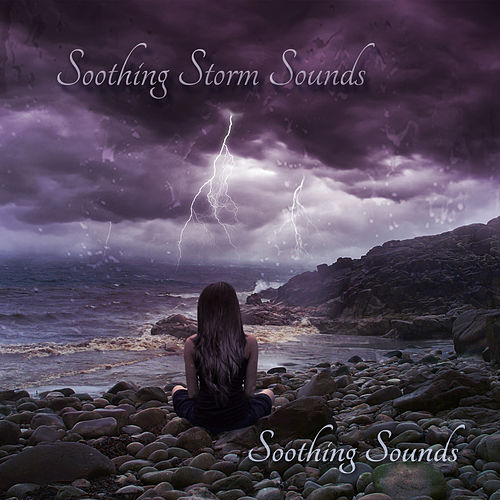 Soothing Storm Sounds by Soothing Sounds