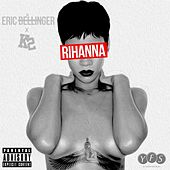 Rihanna (feat. K2) - Single by Eric Bellinger
