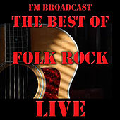 FM Broadcast: The Best of Folk Rock Live von Various Artists