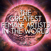 The Greatest Female Artists in the World, Vol. 7 by Various Artists