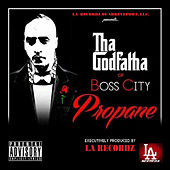 Tha' Godfatha' of Boss City von Propane