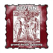 Grand Death Opening de Devlin