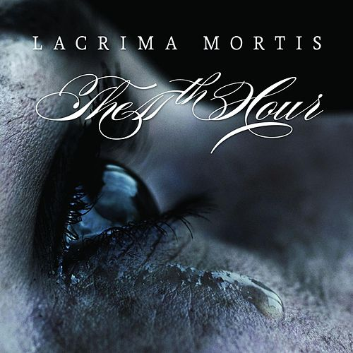 Lacrima Mortis van 11th Hour