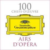 100 Chefs-d'oeuvre : Airs d'Opéra von Various Artists