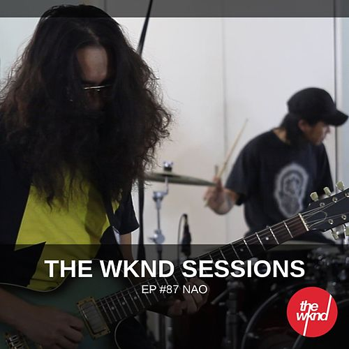 The Wknd Sessions Ep. 87: Nao by Nao