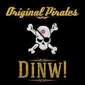 Dinw ! by The Pirates