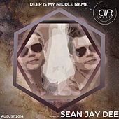 Deep Is My Middle Name Mixed by Sean Jay Dee - EP de Various Artists