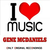 I Love Music - Only Original Recondings de Gene McDaniels