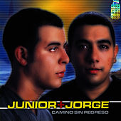 Camino Sin Regreso de Junior & Jorge