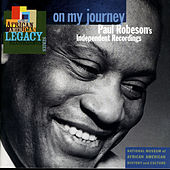 On My Journey: Paul Robeson's Independent Recordings by Various Artists