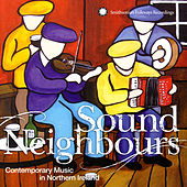 Sound Neighbours: Contemporary Music from Northern Ireland de Various Artists