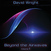 Beyond the Airwaves Vol. 1 by David  Wright