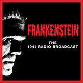 Frankenstein - The 1944 Radio Broadcast von Frankenstein