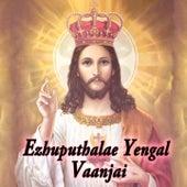 Ezhuputhalae Yengal Vaanjai de Various Artists